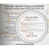 CALLUS EATER Tammy Taylor